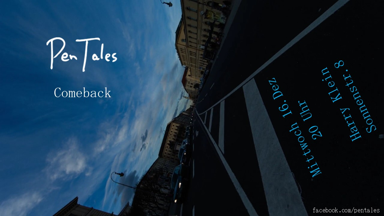 "PenTales ""Comeback"" | Mittwoch 16.12.2015 | Harry Klein, München"